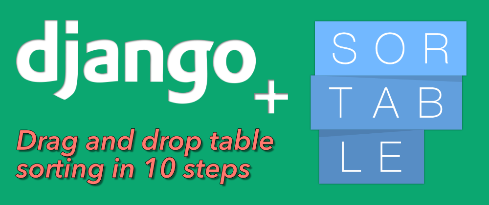 Image for Django: How to let user re-order/sort table of content with drag and drop